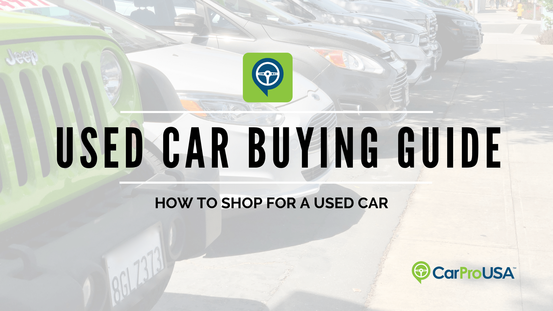 CarProUSA Used Car Buying Guide - How to shop for a used car.